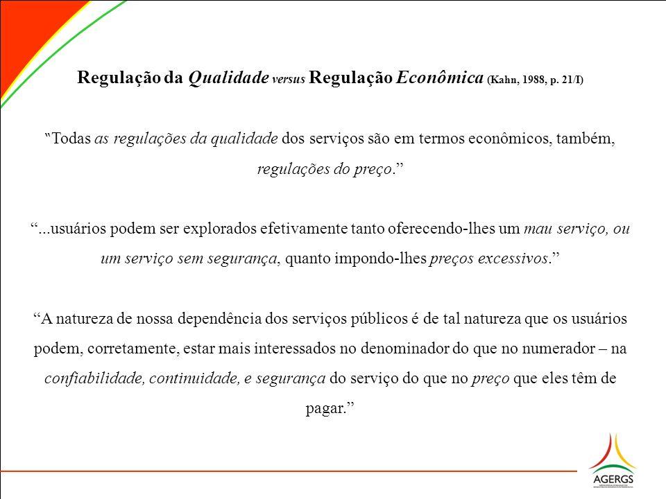 Regulação da Qualidade versus Regulação Econômica (Kahn, 1988, p. 21/I)