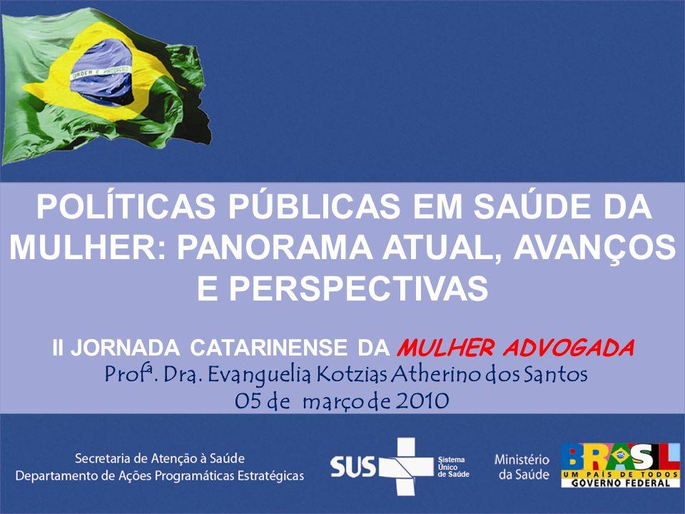 POLÍTICAS PÚBLICAS EM SAÚDE DA MULHER: PANORAMA ATUAL, AVANÇOS E PERSPECTIVAS