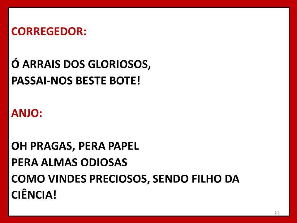 CORREGEDOR: Ó ARRAIS DOS GLORIOSOS, PASSAI-NOS BESTE BOTE