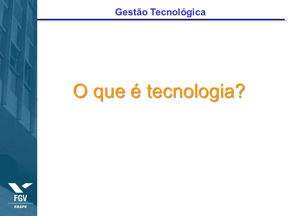 Gestão Tecnológica O que é tecnologia