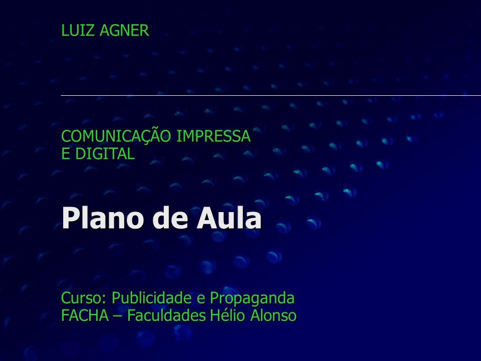 Plano de Aula LUIZ AGNER COMUNICAÇÃO IMPRESSA E DIGITAL