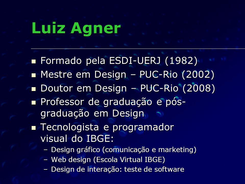 Luiz Agner Formado pela ESDI-UERJ (1982)