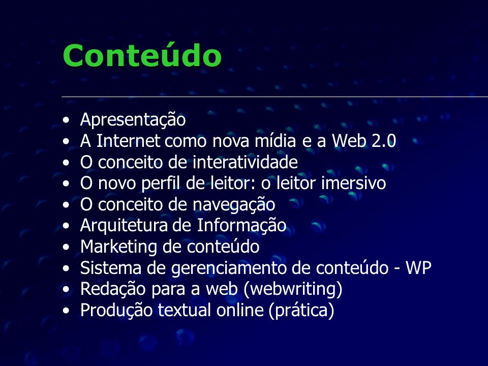 Conteúdo Apresentação A Internet como nova mídia e a Web 2.0