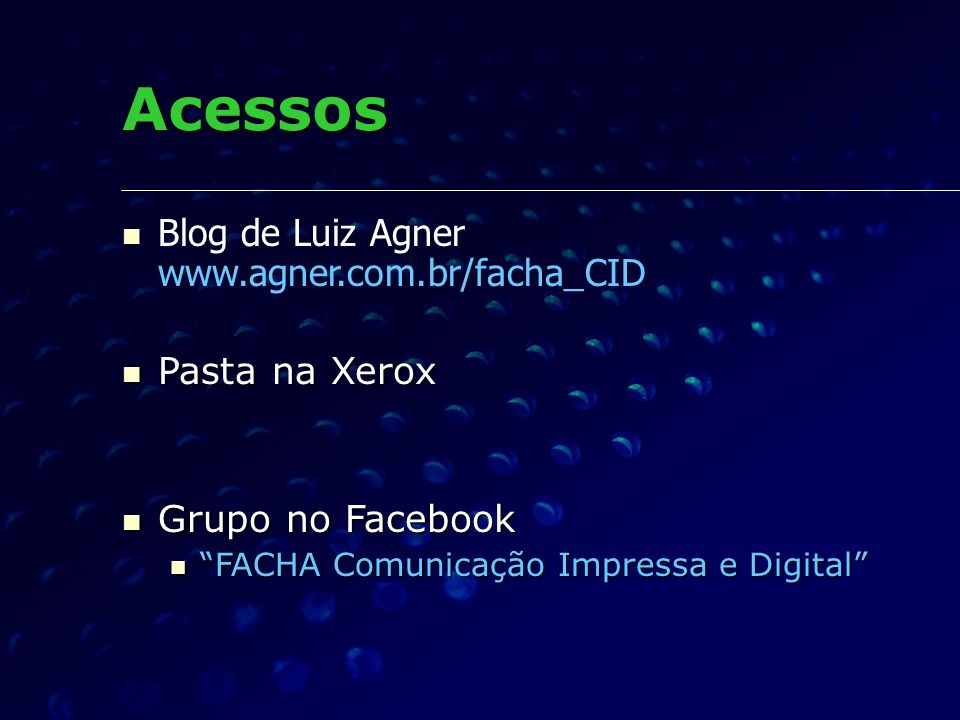 Acessos Blog de Luiz Agner www.agner.com.br/facha_CID Pasta na Xerox