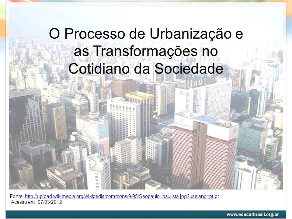 O Processo de Urbanização e as Transformações no Cotidiano da Sociedade