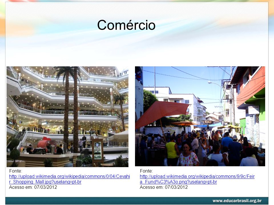Comércio Fonte: http://upload.wikimedia.org/wikipedia/commons/0/04/Cevahir_Shopping_Mall.jpg?uselang=pt-br.