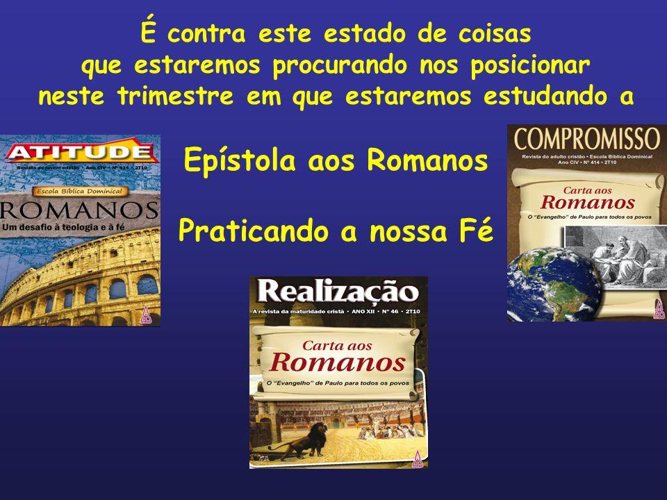 Epístola aos Romanos Praticando a nossa Fé
