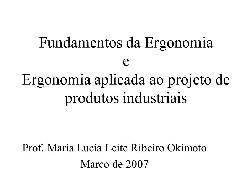 Prof. Maria Lucia Leite Ribeiro Okimoto Marco de 2007