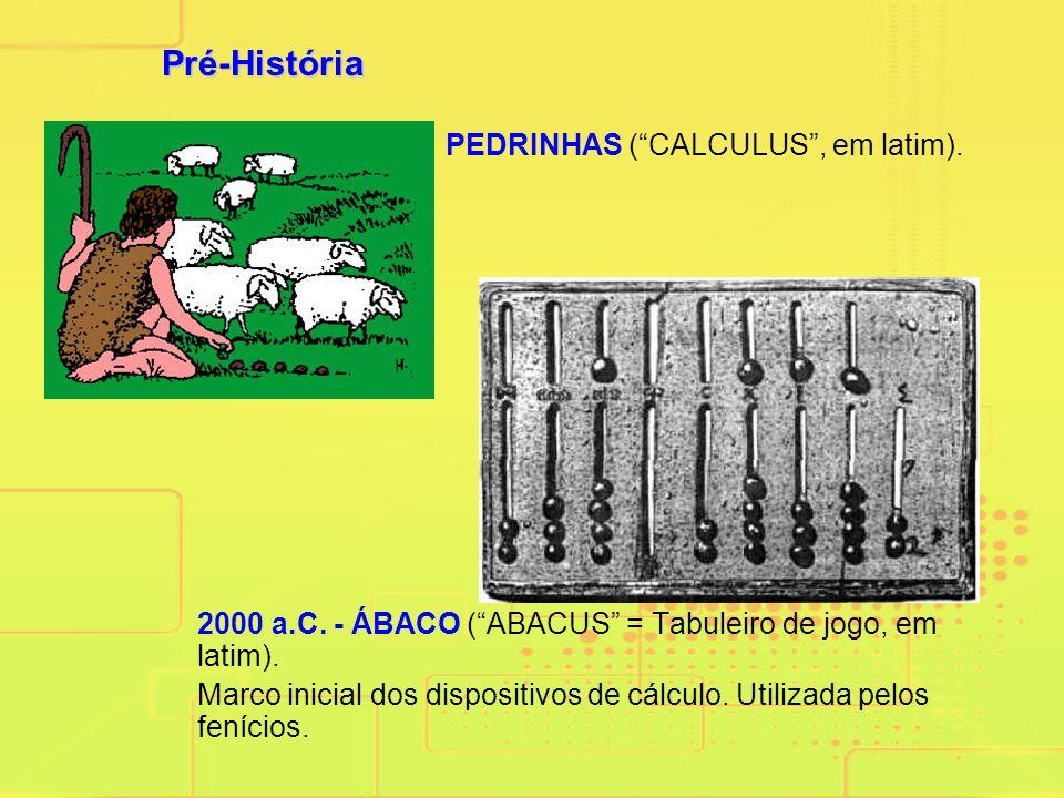Pré-História PEDRINHAS ( CALCULUS , em latim).