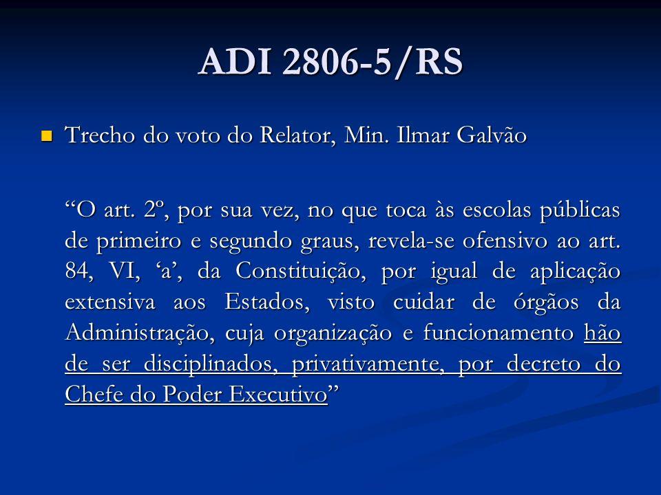 ADI 2806-5/RS Trecho do voto do Relator, Min. Ilmar Galvão