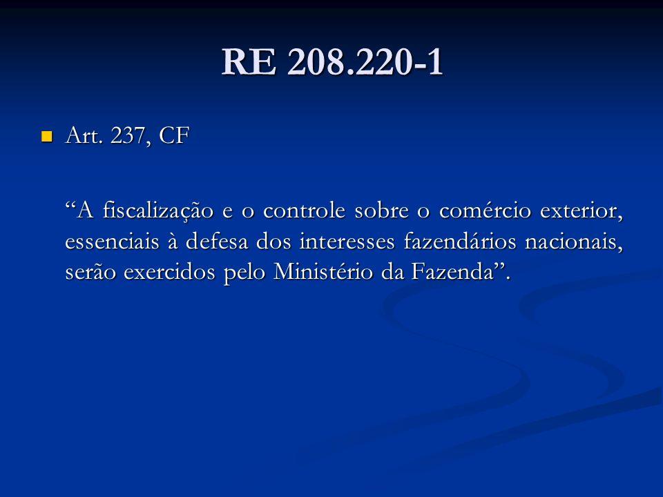 RE 208.220-1 Art. 237, CF.