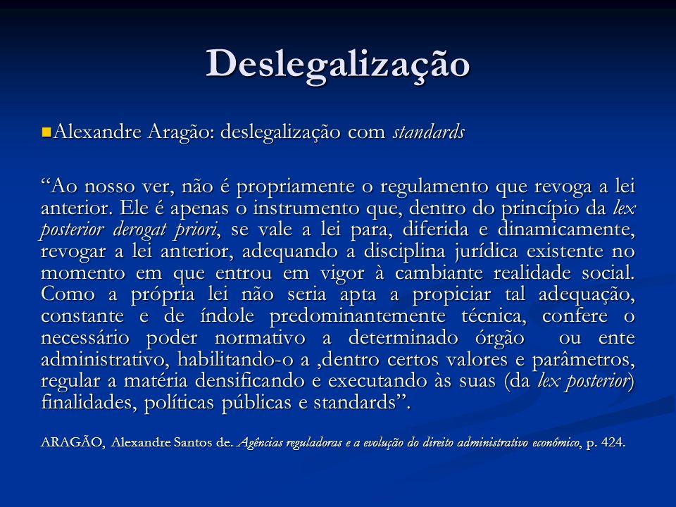 Deslegalização Alexandre Aragão: deslegalização com standards