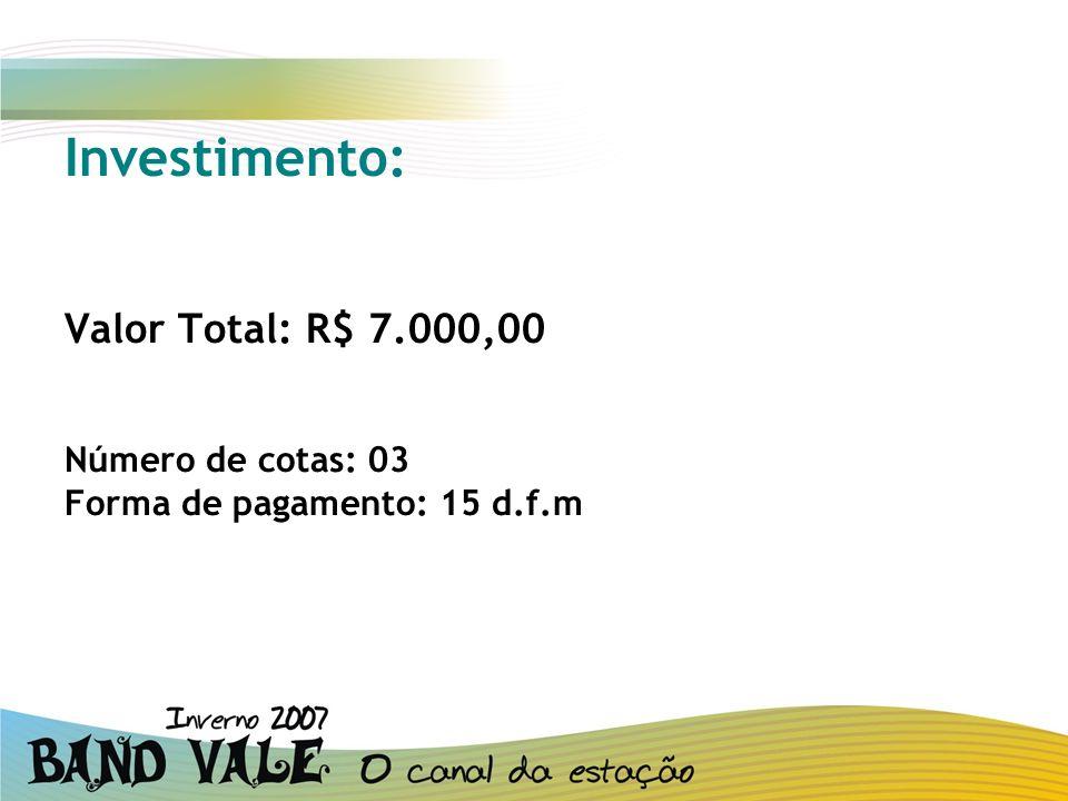 Investimento: Valor Total: R$ 7.000,00 Número de cotas: 03