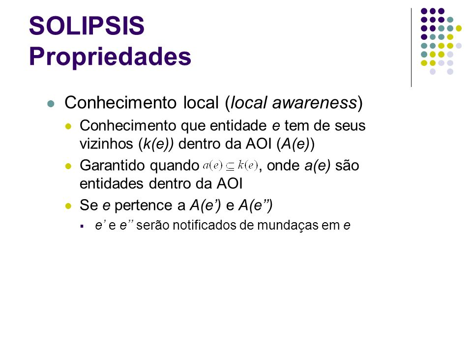 SOLIPSIS Propriedades
