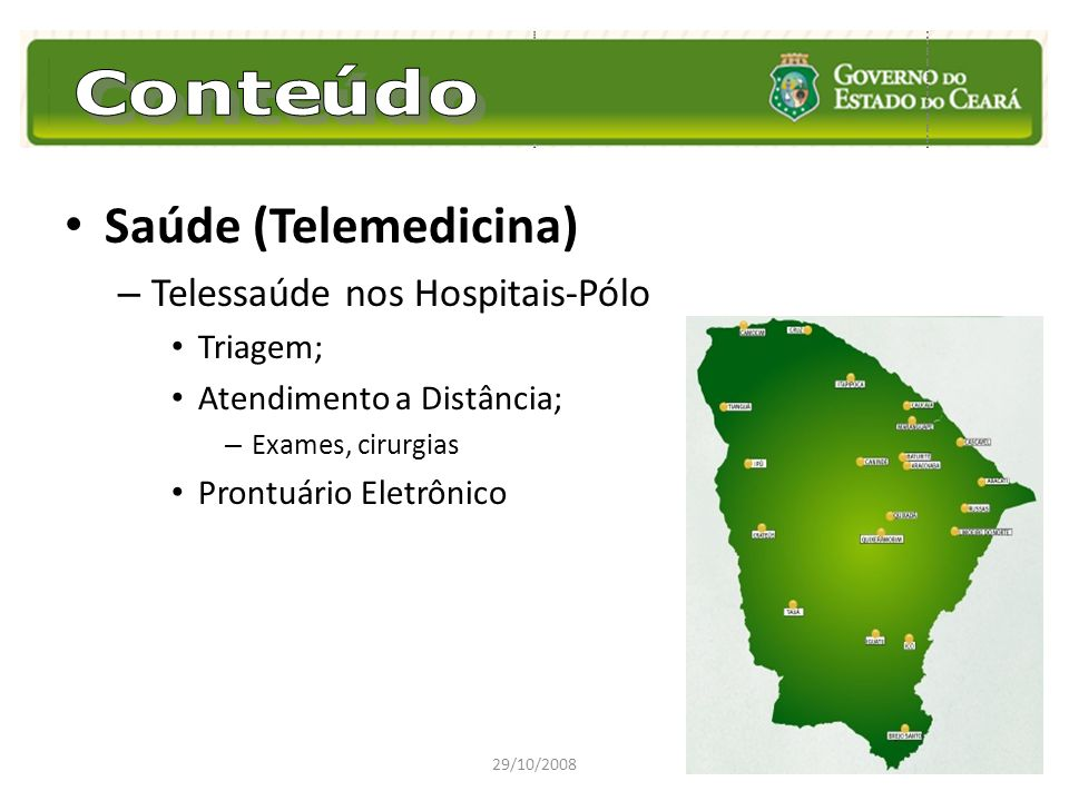 Saúde (Telemedicina) Telessaúde nos Hospitais-Pólo Triagem;