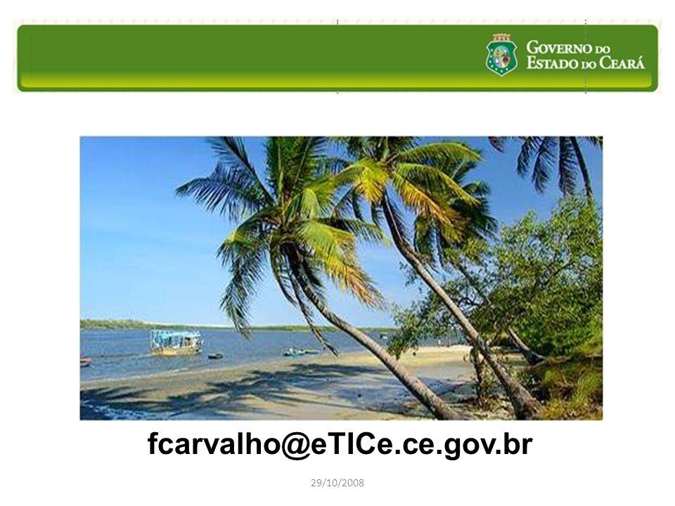 fcarvalho@eTICe.ce.gov.br 29/10/2008