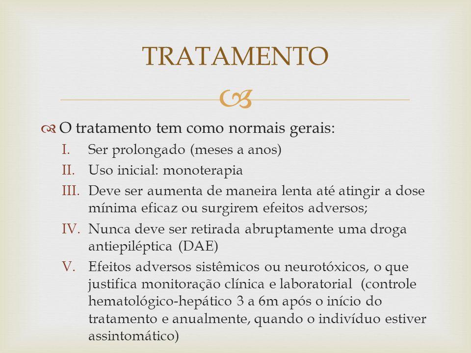 TRATAMENTO O tratamento tem como normais gerais: