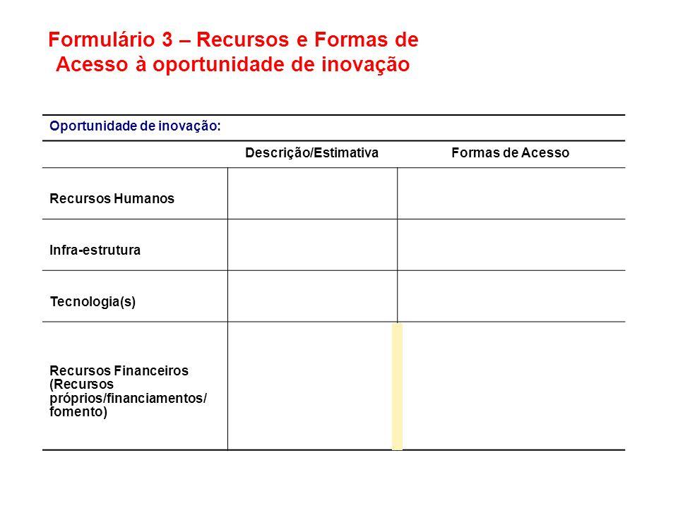 Formulário 3 – Recursos e Formas de Acesso à oportunidade de inovação
