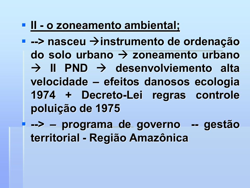 II - o zoneamento ambiental;