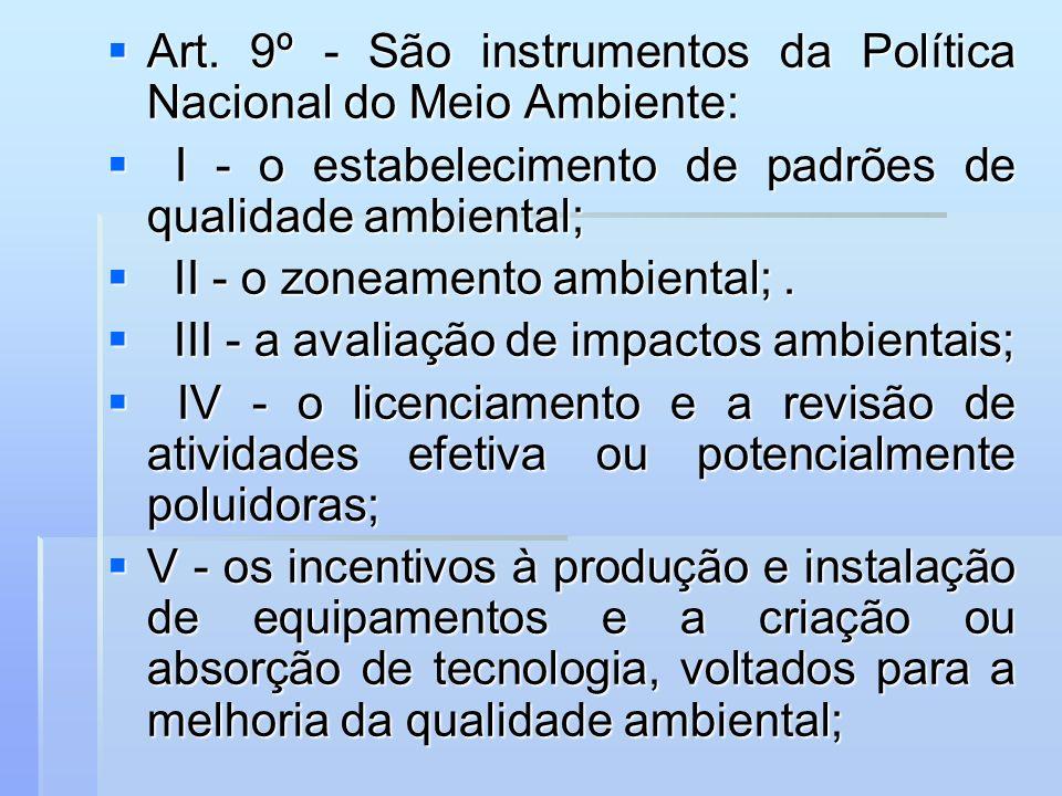 Art. 9º - São instrumentos da Política Nacional do Meio Ambiente: