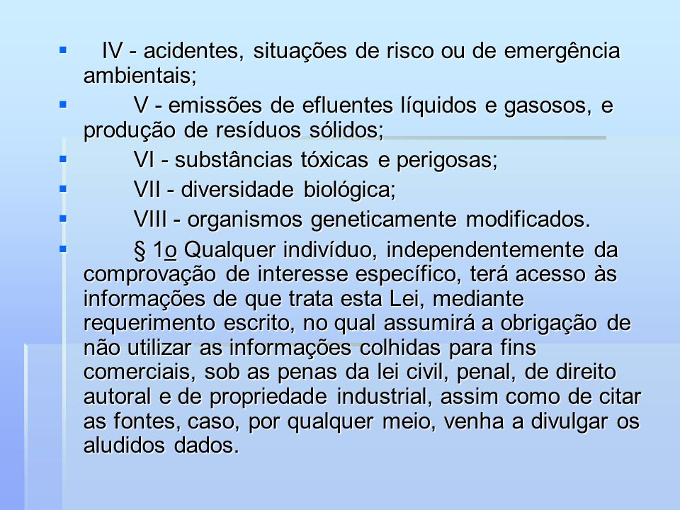 IV - acidentes, situações de risco ou de emergência ambientais;