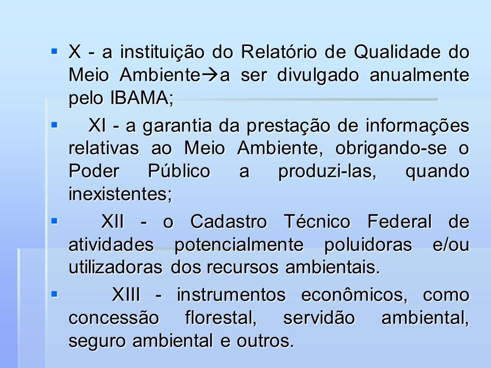 X - a instituição do Relatório de Qualidade do Meio Ambientea ser divulgado anualmente pelo IBAMA;