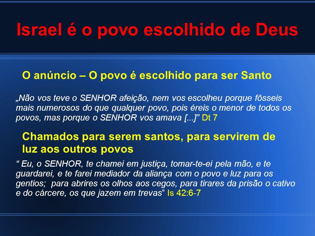 Israel é o povo escolhido de Deus