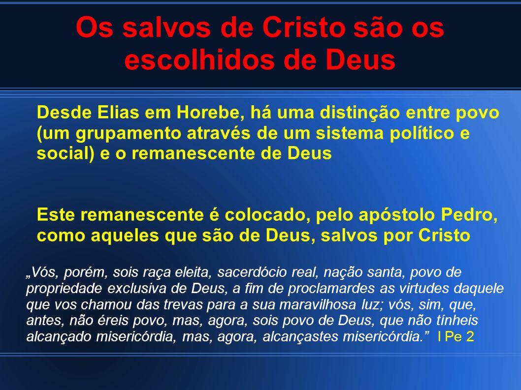 Os salvos de Cristo são os escolhidos de Deus