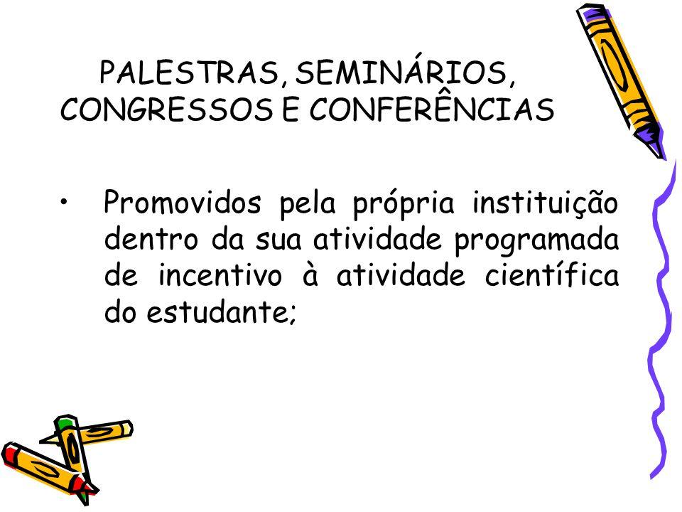 PALESTRAS, SEMINÁRIOS, CONGRESSOS E CONFERÊNCIAS