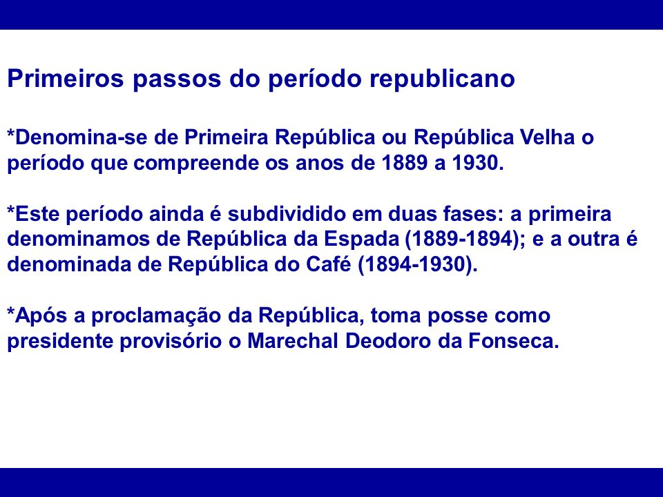 Primeiros passos do período republicano