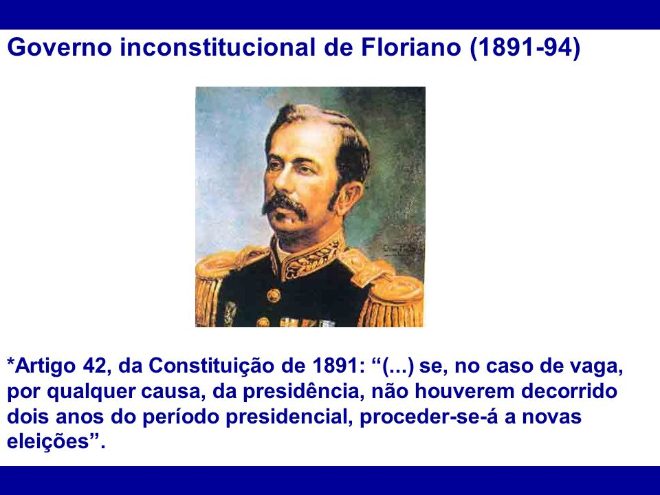 Governo inconstitucional de Floriano (1891-94)