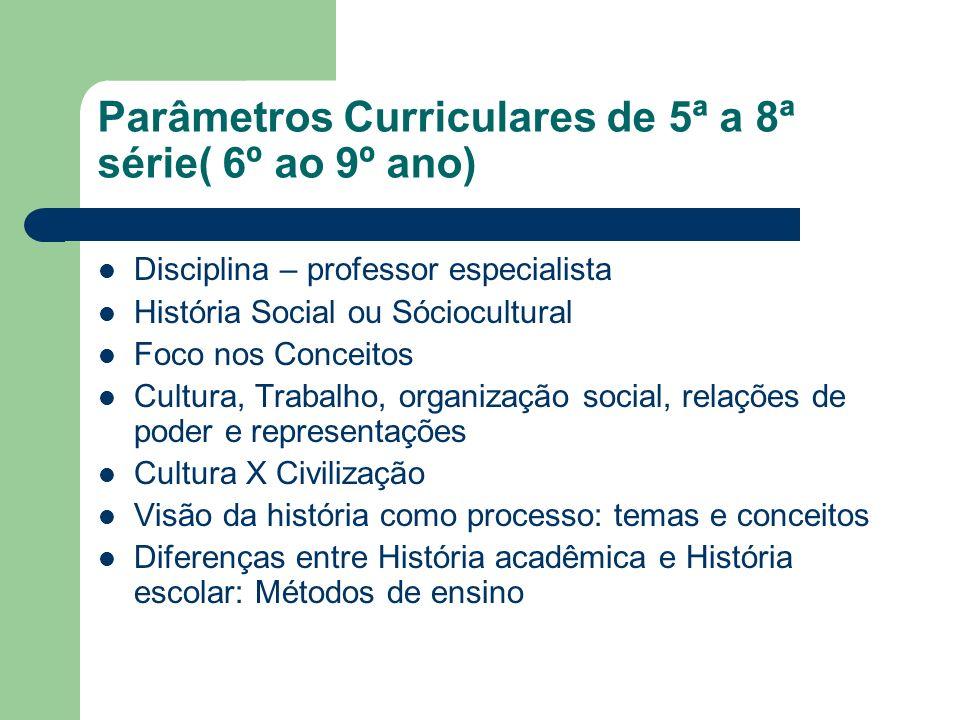 Parâmetros Curriculares de 5ª a 8ª série( 6º ao 9º ano)