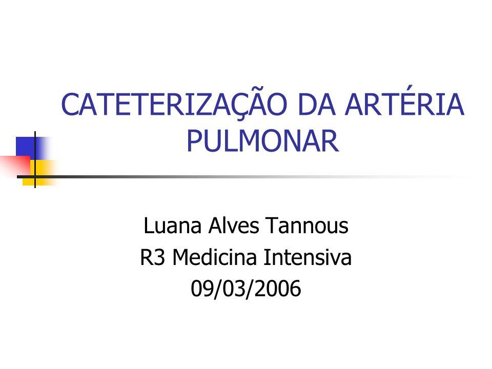 CATETERIZAÇÃO DA ARTÉRIA PULMONAR