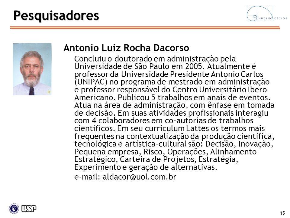 Pesquisadores Antonio Luiz Rocha Dacorso e-mail: aldacor@uol.com.br