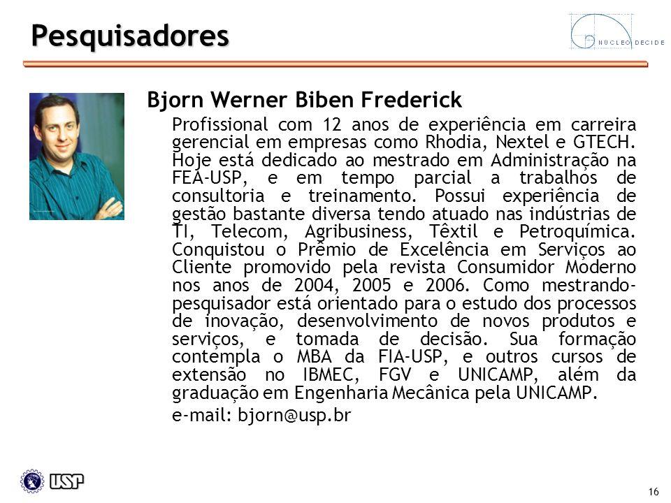 Pesquisadores Bjorn Werner Biben Frederick