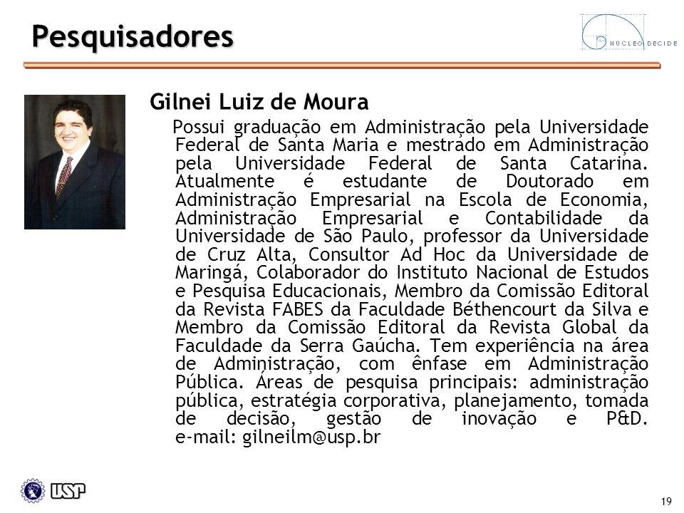 Pesquisadores Gilnei Luiz de Moura