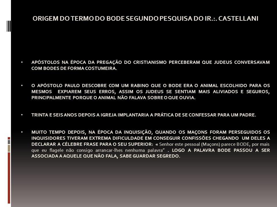 ORIGEM DO TERMO DO BODE SEGUNDO PESQUISA DO IR.:. CASTELLANI
