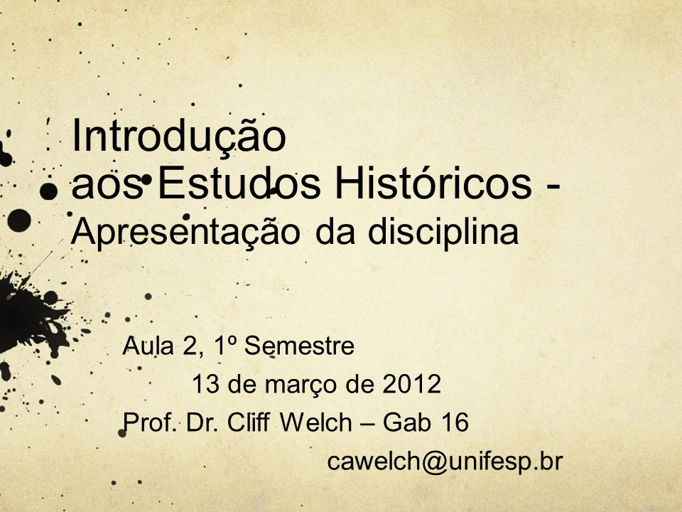 Introdução aos Estudos Históricos - Apresentação da disciplina