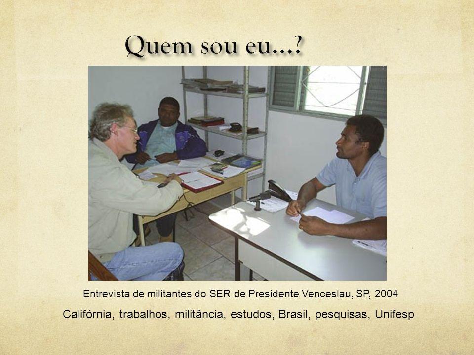 Entrevista de militantes do SER de Presidente Venceslau, SP, 2004