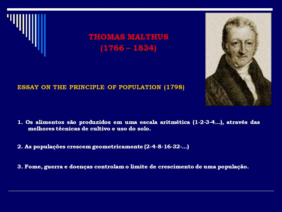 THOMAS MALTHUS (1766 – 1834) ESSAY ON THE PRINCIPLE OF POPULATION (1798)