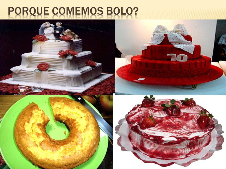 Porque comemos bolo