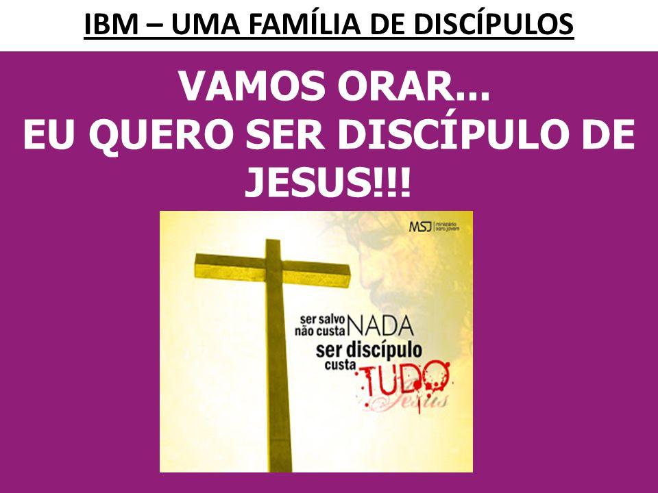 VAMOS ORAR... EU QUERO SER DISCÍPULO DE JESUS!!!