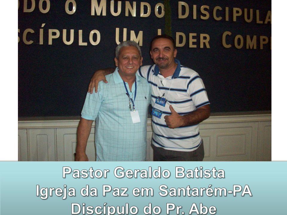 Pastor Geraldo Batista Igreja da Paz em Santarém-PA