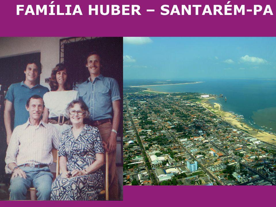FAMÍLIA HUBER – SANTARÉM-PA