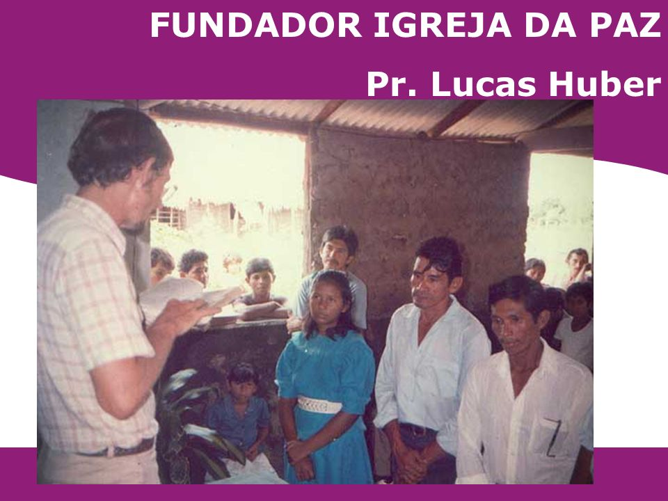 FUNDADOR IGREJA DA PAZ Pr. Lucas Huber