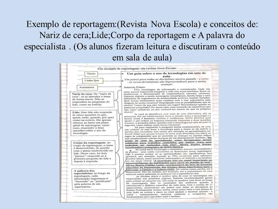 Exemplo de reportagem:(Revista Nova Escola) e conceitos de: Nariz de cera;Lide;Corpo da reportagem e A palavra do especialista .