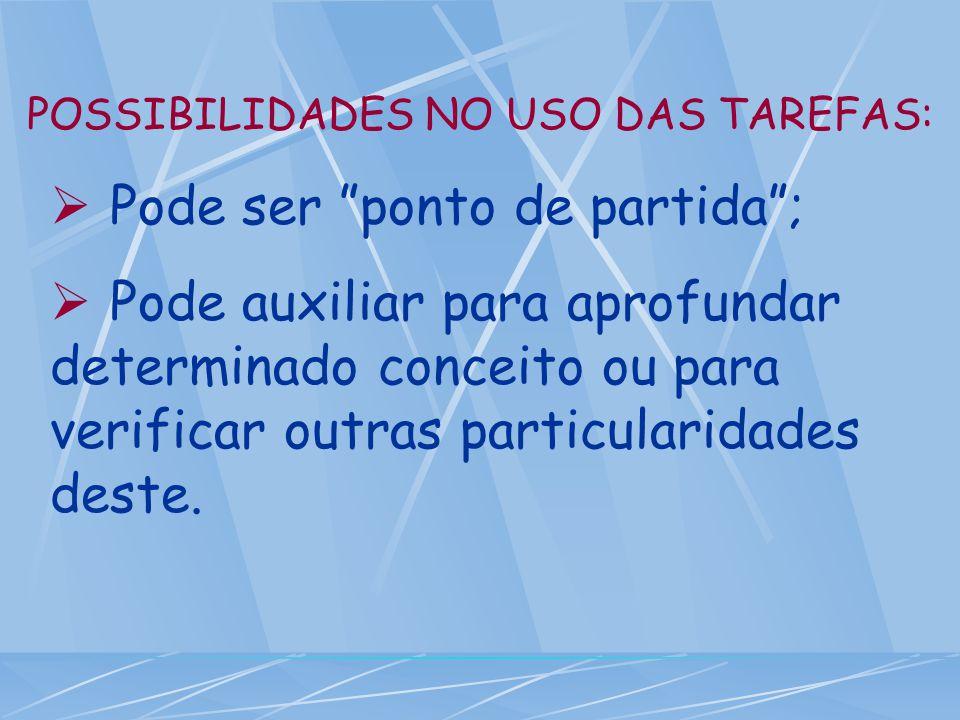 POSSIBILIDADES NO USO DAS TAREFAS: