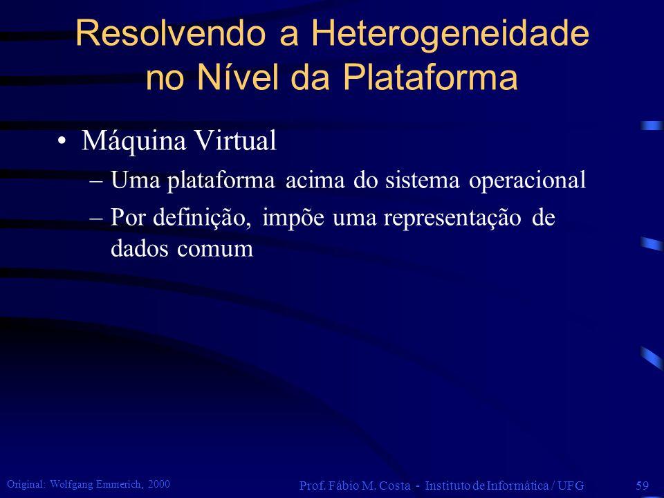 Resolvendo a Heterogeneidade no Nível da Plataforma