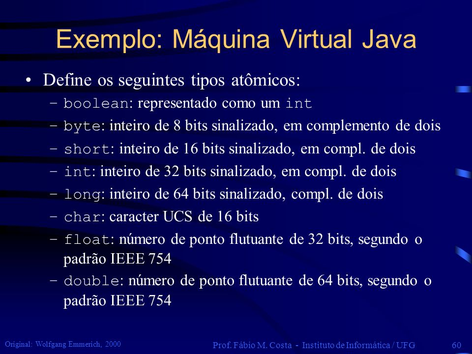 Exemplo: Máquina Virtual Java