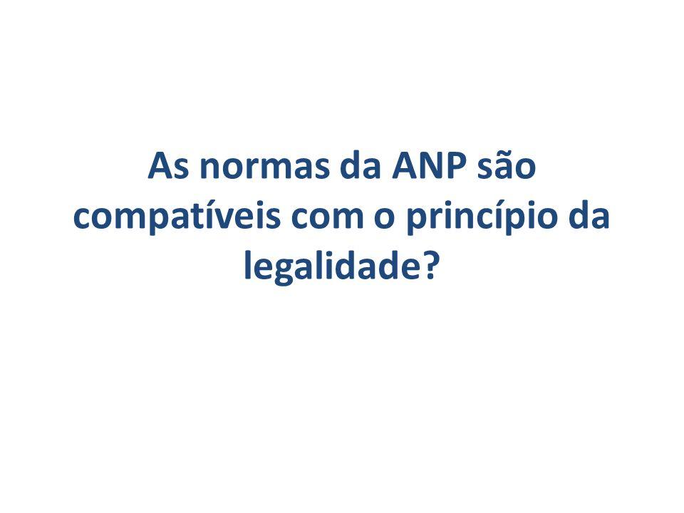 As normas da ANP são compatíveis com o princípio da legalidade